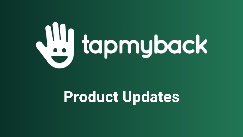Tap My Back Product Updates