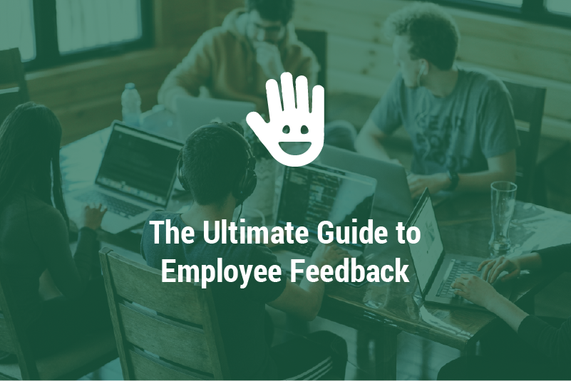 The Ultimate Guide to Employee Feedback 2019